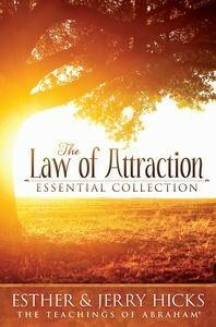 The Law of Attraction - Essential Collection